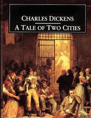 A Tale of Two Cities- Book 1, 2, & 3 by Charles Dickens