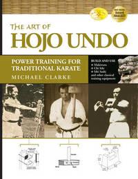 The Art of Hojo Undo by Michael Clarke