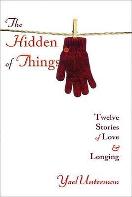 The Hidden of Things by Yael Unterman image