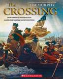 The Crossing: How George Washington Saved the American Revolution by Jim Murphy