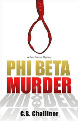 Phi Beta Murder: Bk. 3 by C.S. Challinor image