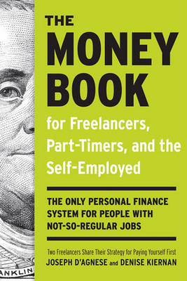 The Money Book for Freelancers, Part-Timers, and the Self-Employed by Joseph D'Agnese image
