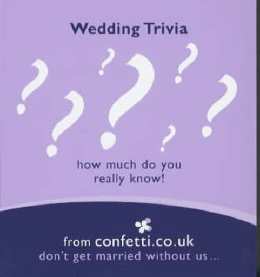Wedding Trivia: How Much Do You Really Know? by Confetti