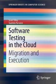 Software Testing in the Cloud by Scott R. Tilley