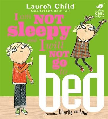 Charlie and Lola: I Am Not Sleepy and I Will Not Go to Bed by Lauren Child image
