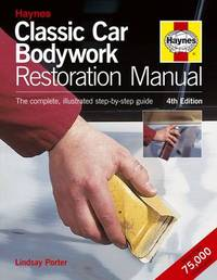Classic Car Bodywork Restoration Manual: The Complete Illustrated Step-by-step Guide by Lindsay Porter image