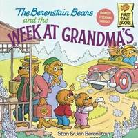 The Berenstain Bears and the Week at Grandma's by Stan And Jan Berenstain Berenstain