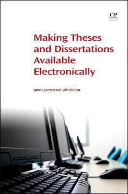 Making Theses and Dissertations Available Electronically by Susan Copeland