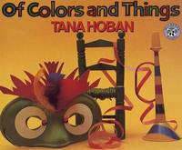Of Colors and Things by Tana Hoban image