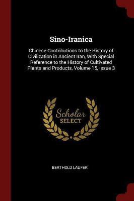 Sino-Iranica by Berthold Laufer image