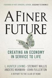 A Finer Future by L.Hunter Lovins