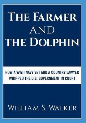The Farmer and the Dolphin by William S Walker