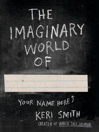 The Imaginary World of by Keri Smith