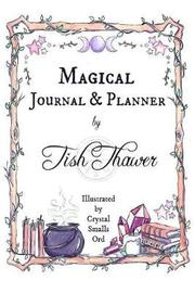 Magical Journal & Planner by Tish Thawer