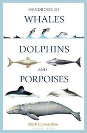 Handbook of Whales, Dolphins and Porpoises by Mark Carwardine