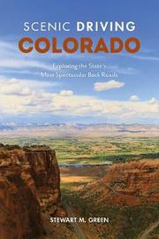 Scenic Driving Colorado by Stewart M Green