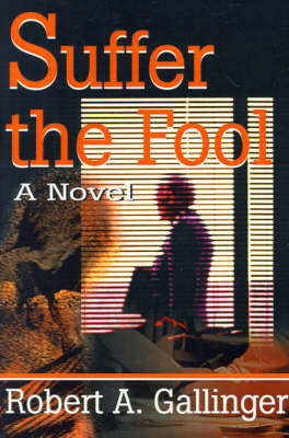 Suffer the Fool by Robert A. Gallinger image