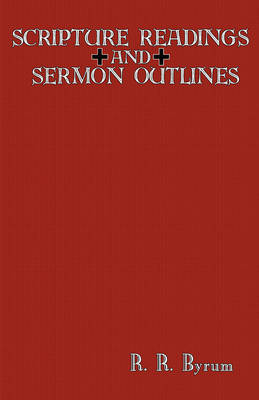 Scripture Readings and Sermon Outlines by R. R. Byrum image