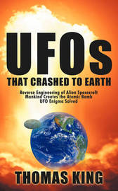 UFOs That Crashed to Earth by Thomas King image