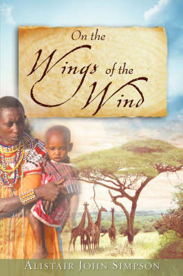 On the Wings of the Wind by Alistair John Simpson