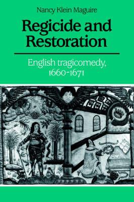Regicide and Restoration by Nancy Klein Maguire