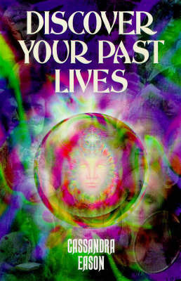 Discover Your Past Lives by Cassandra Eason