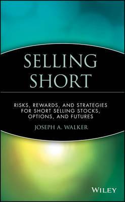 Selling Short by Joseph A Walker