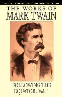 Following the Equator, Vol.1 by Mark Twain )