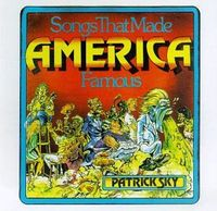 Songs That Made America Famous by Patrick Sky