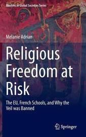 Religious Freedom at Risk by Melanie Adrian