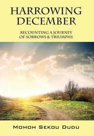 Harrowing December by Momoh Sekou Dudu