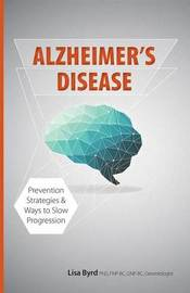 Alzheimer's Disease by Lisa Byrd