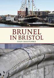 Brunel in Bristol by John Christopher
