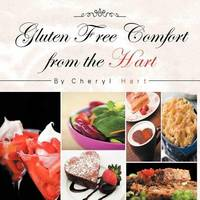 Gluten Free Comfort from the Hart by Cheryl Hart