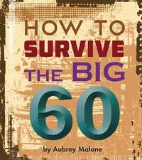 Little Book of Turning 60 by Aubrey Malone