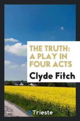 The Truth by Clyde Fitch image