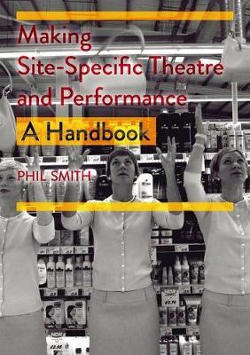 Making Site-Specific Theatre and Performance by Phil Smith image