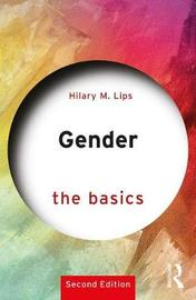 Gender: The Basics by Hilary M. Lips