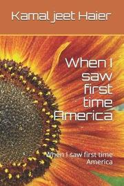 When I saw first time America by Kamal Jeet Singh Haier