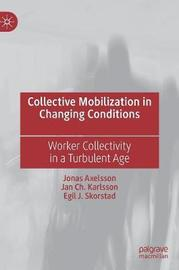 Collective Mobilization in Changing Conditions by Jonas Axelsson
