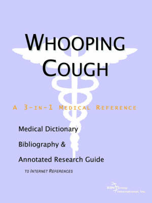 Whooping Cough - A Medical Dictionary, Bibliography, and Annotated Research Guide to Internet References by ICON Health Publications image