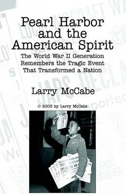 Pearl Harbor & the American Spirit by Larry McCabe image