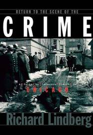 Return to the Scene of the Crime by Richard Lindberg