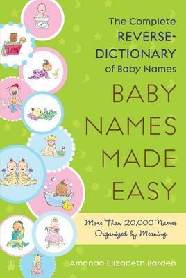 Baby Names Made Easy by Amanda Elizabeth Barden
