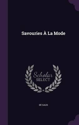 Savouries a la Mode by De Salis