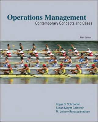 Operations Management: Contemporary Concepts and Cases by Roger G Schroeder