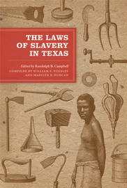 The Laws of Slavery in Texas: Historical Documents and Essays image