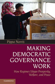 Making Democratic Governance Work by Pippa Norris