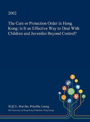 The Care or Protection Order in Hong Kong by Wai-Fan Priscilla Leung image