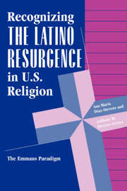 Recognizing The Latino Resurgence In U.s. Religion by Ana Maria Diaz-Stevens